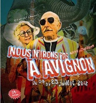 Festival de théâtre: Nous n'irons pas à Avignon
