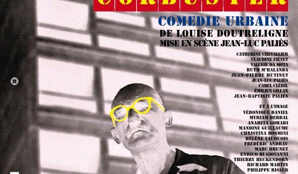 «C'est la faute à Le Corbusier !» la comédie de quartier