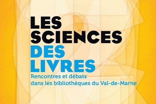 Les Sciences, des Livres : rencontres avec des auteurs scientifiques