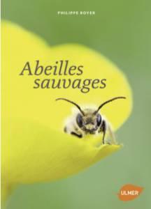 abeilles sauvages Philippe Boyer