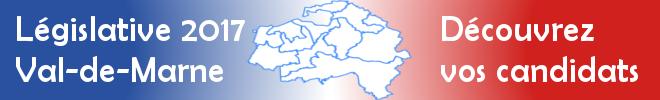 Législative 2017 en Val-de-Marne : découvrez vos candidats